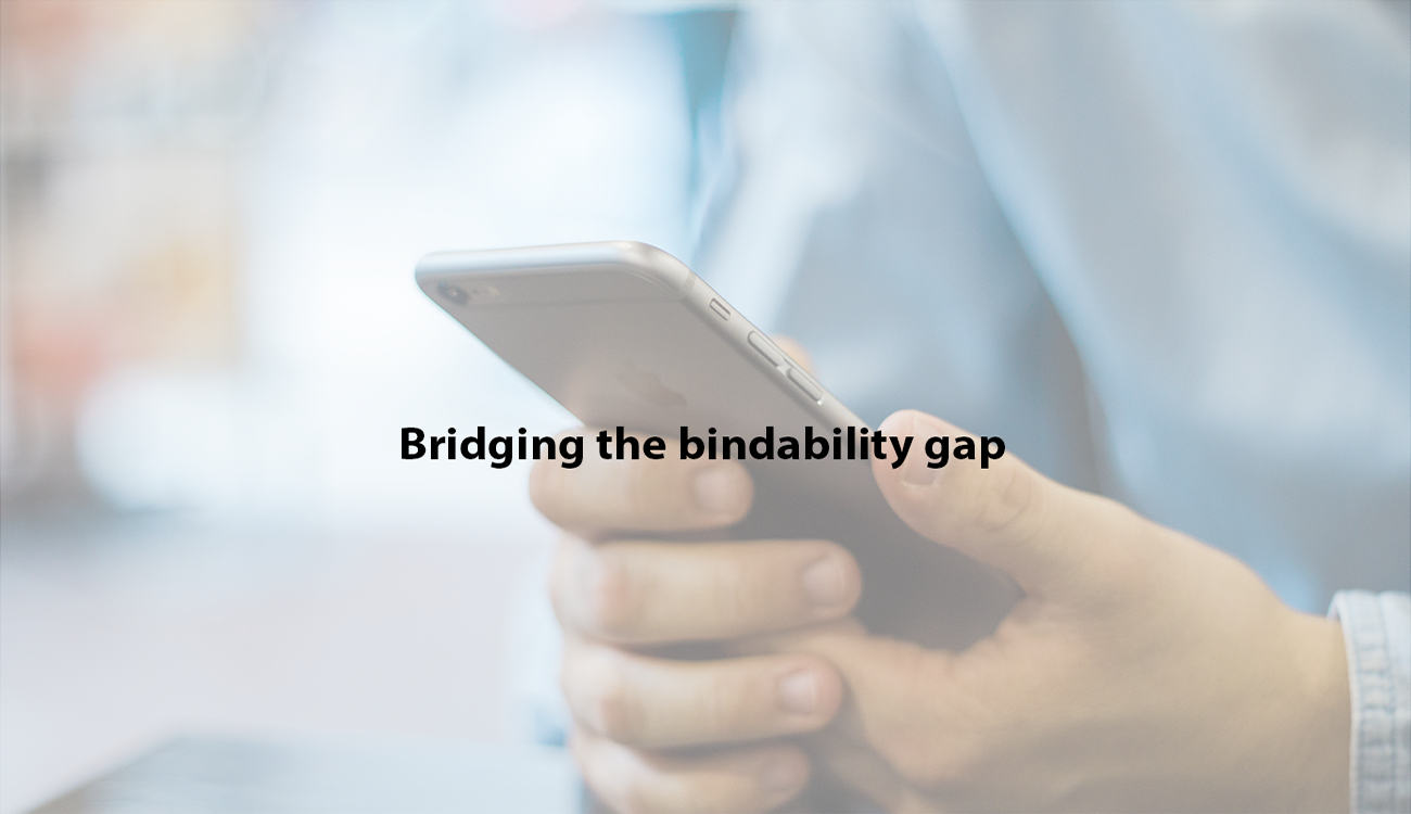 Bridging the Bindability Gap